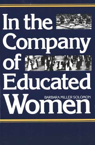 In the Company of Educated Women A History of Women and Higher Education in America  1986 edition cover