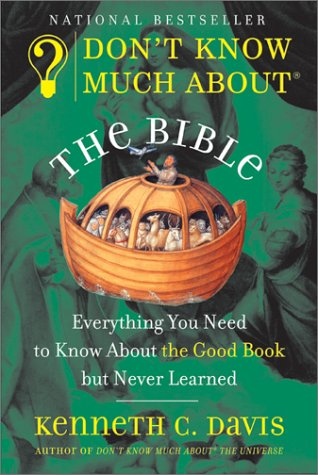 Don't Know Much about the Bible Everything You Need to Know about the Good Book but Never Learned N/A edition cover
