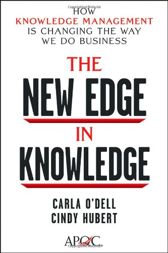 New Edge in Knowledge How Knowledge Management Is Changing the Way We Do Business  2011 edition cover