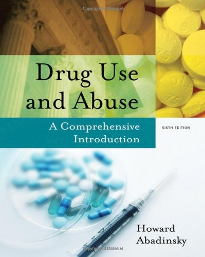 Drug Use and Abuse A Comprehensive Introduction 6th 2008 (Revised) edition cover