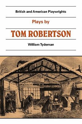 Plays by Tom Robertson Society, Ours, Caste, School  1982 9780521299398 Front Cover