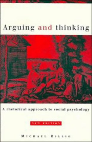 Arguing and Thinking A Rhetorical Approach to Social Psychology 2nd 1996 (Revised) edition cover