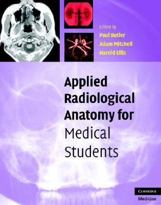 Applied Radiological Anatomy for Medical Students   2007 9780521819398 Front Cover