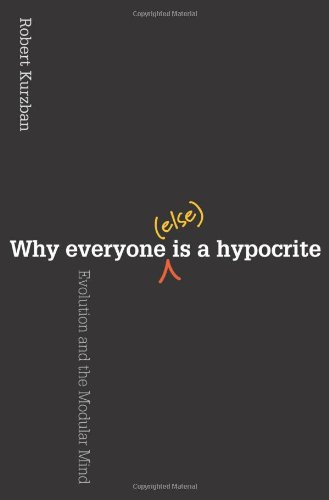 Why Everyone (Else) Is a Hypocrite Evolution and the Modular Mind  2012 edition cover