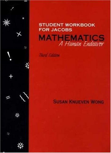 Mathematics A Human Endeavor 3rd 1995 (Student Manual, Study Guide, etc.) 9780716725398 Front Cover