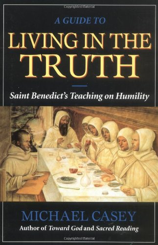 Guide to Living in the Truth Saint Benedict's Teaching on Humility  2001 edition cover