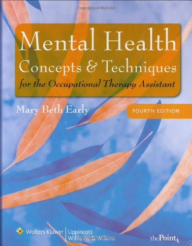 Mental Health Concepts and Techniques for the Occupational Therapy Assistant  4th 2008 (Revised) edition cover