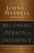 Becoming a Person of Influence How to Positively Impact the Lives of Others  2006 9780785288398 Front Cover