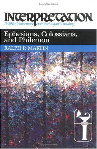 Ephesians, Colossians, and Philemon Interpretation: A Bible Commentary for Teaching and Preaching N/A edition cover