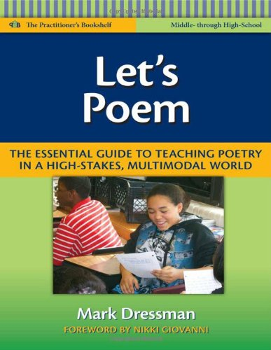 Let's Poem The Essential Guide to Teaching Poetry in a High-Stakes, Multimodal World  2010 edition cover