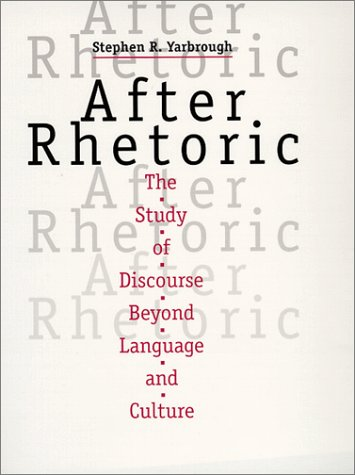 After Rhetoric The Study of Discourse Beyond Language and Culture  1999 edition cover