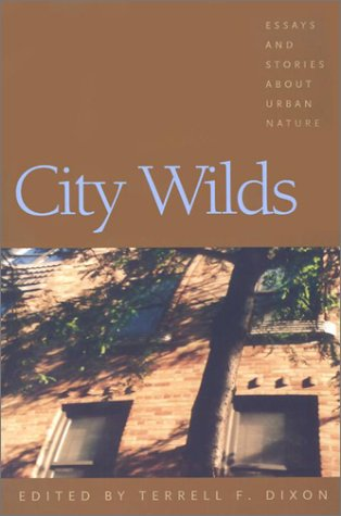 City Wilds Essays and Stories about Urban Nature  2002 edition cover