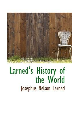 Larned's History of the World  N/A 9781116148398 Front Cover