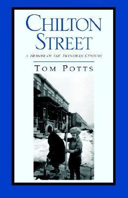 Chilton Street A Memoir of the Twentieth Century N/A 9781401086398 Front Cover