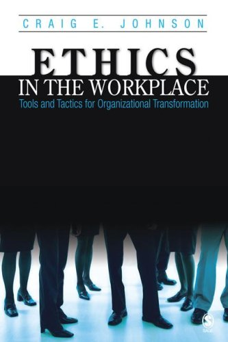 Ethics in the Workplace Tools and Tactics for Organizational Transformation  2007 edition cover