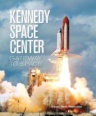 Kennedy Space Center Gateway to Space  2006 9781554070398 Front Cover