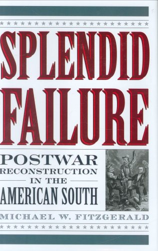 Splendid Failure Postwar Reconstruction in the American South  2007 edition cover