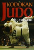 Kodokan Judo The Essential Guide to Judo by Its Founder Jigoro Kano N/A edition cover