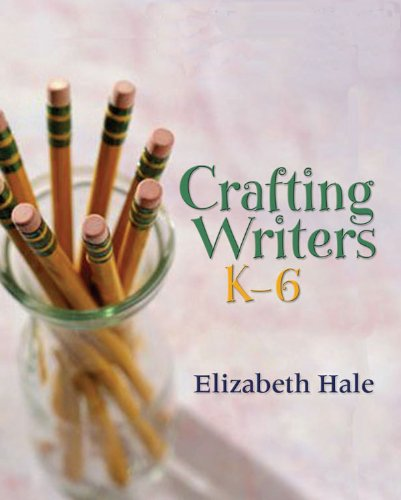 Crafting Writers, K-6   2008 edition cover