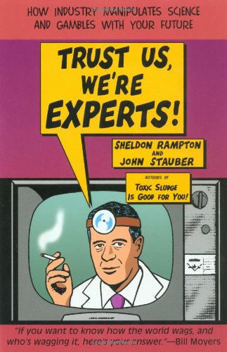 Trust Us, We're Experts PA How Industry Manipulates Science and Gambles with Your Future N/A edition cover