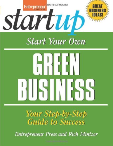 Start Your Own Green Business Your Step-by-Step Guide to Success  2009 edition cover