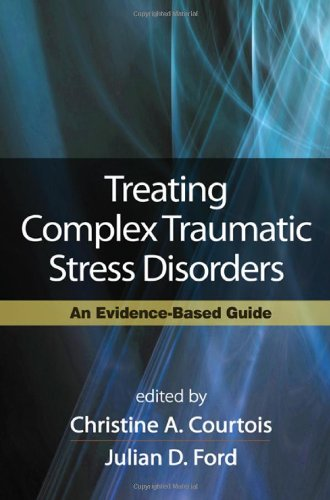 Treating Complex Traumatic Stress Disorders (Adults) An Evidence-Based Guide  2009 edition cover