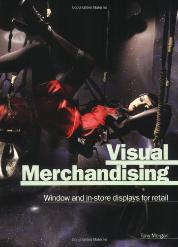 Visual Merchandising Window and In-Store Displays for Retail  2008 9781856695398 Front Cover