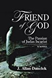 F Riend of God The Passion of Judas Iscariot N/A 9781936533398 Front Cover