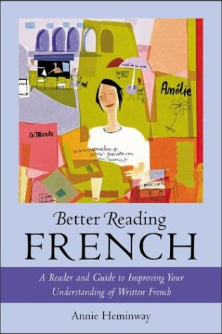 Better Reading French A Reader and Guide to Improving Your Understanding of Written French  2003 9780071391399 Front Cover