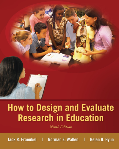 How to Design and Evaluate Research in Education  9th 2015 9780078110399 Front Cover