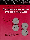 Introduction to Electrical Mechanical Drafting with CAD   1997 9780132135399 Front Cover
