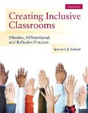 Creating Inclusive Classrooms + Enhanced Pearson Etext: Effective, Differentiated and Reflective Practices  2015 edition cover