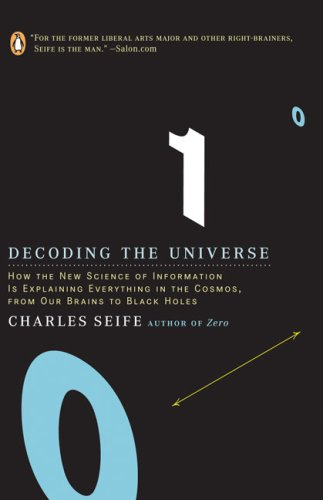 Decoding the Universe How the New Science of Information Is Explaining Everything in the Cosmos, from Our Brains to Black Holes  2007 9780143038399 Front Cover