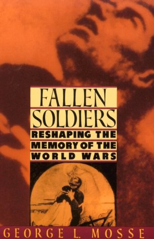 Fallen Soldiers Reshaping the Memory of the World Wars  1991 (Reprint) edition cover