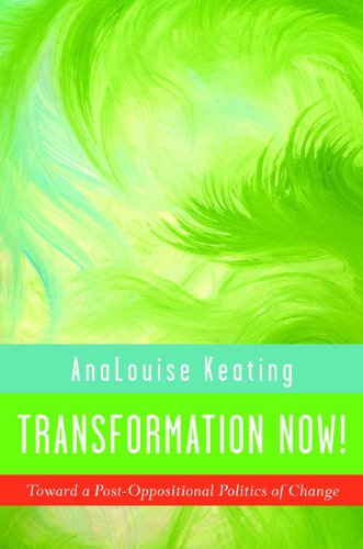 Transformation Now!: Toward a Post-oppositional Politics of Change  2012 9780252079399 Front Cover