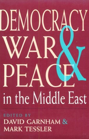 Democracy, War, and Peace in the Middle East  N/A 9780253209399 Front Cover
