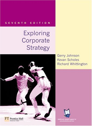 Exploring Corporate Strategy Text Only 7th 2005 (Revised) 9780273687399 Front Cover