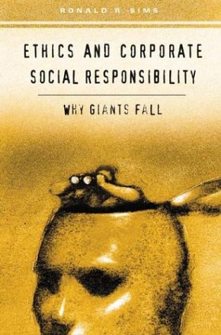 Ethics and Corporate Social Responsibility Why Giants Fall  2003 9780275980399 Front Cover