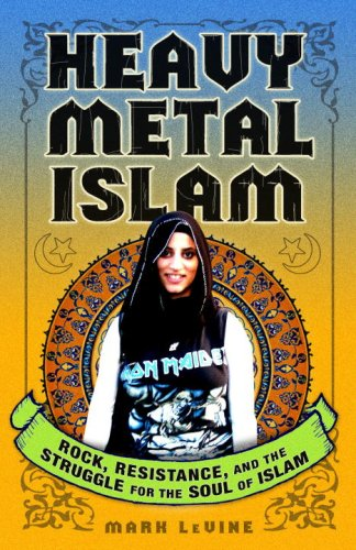 Heavy Metal Islam Rock, Resistance, and the Struggle for the Soul of Islam  2008 edition cover