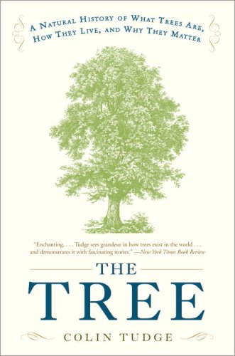 Tree A Natural History of What Trees Are, How They Live, and Why They Matter N/A edition cover
