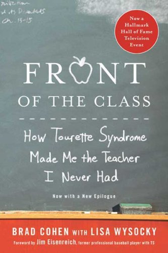 Front of the Class How Tourette Syndrome Made Me the Teacher I Never Had  2008 edition cover