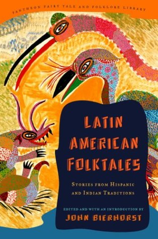 Latin American Folktales Stories from Hispanic and Indian Traditions N/A edition cover