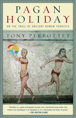 Pagan Holiday On the Trail of Ancient Roman Tourists  2002 edition cover