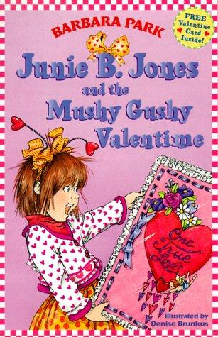 Junie B. Jones and the Mushy Gushy Valentine   1999 9780375800399 Front Cover