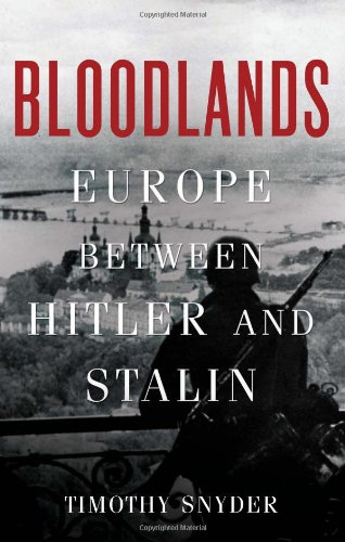 Bloodlands Europe Between Hitler and Stalin  2010 edition cover