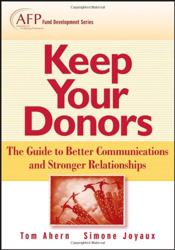 Keep Your Donors The Guide to Better Communications and Stronger Relationships  2007 9780470080399 Front Cover