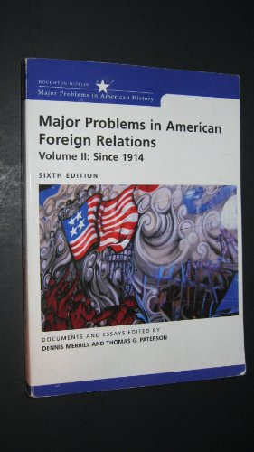 Major Problems in American Foreign Relations since 1914 Documents and Essays 6th 2005 edition cover