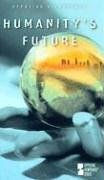 Humanity's Future   2006 9780737729399 Front Cover