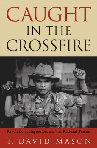 Caught in the Crossfire Revolution, Repression, and the Rational Peasant  2004 edition cover