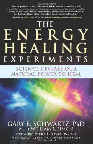 Energy Healing Experiments Science Reveals Our Natural Power to Heal N/A edition cover